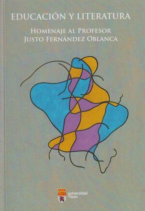 EDUCACIÓN Y LITERATURA HOMENAJE AL PROFESOR JUSTO FERNÁNDEZ OBLANCA