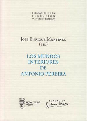LOS MUNDOS INTERIORES DE ANTONIO PEREIRA