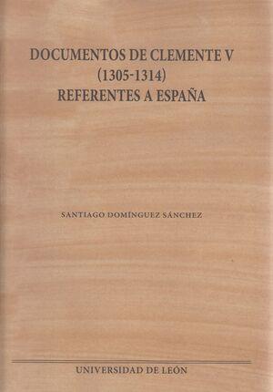 DOCUMENTOS DE CLEMENTE V (1305-1314) REFERENTES A ESPAÑA