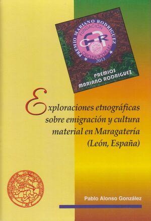 EXPLORACIONES ETNOGRÁFICAS SOBRE EMIGRACIÓN Y CULTURA MATERIAL EN MARAGATERÍA (LEÓN, ESPAÑA)