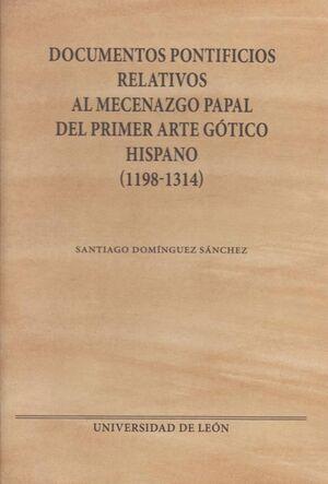 DOCUMENTOS PONTIFICIOS RELATIVOS AL MECENAZGO PAPAL DEL PRIMER ARTE GÓTICO HISPANO (1198-1314)