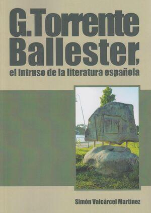 G. TORRENTE BALLESTER, EL INTRUSO DE LA LITERATURA ESPAÑOLA