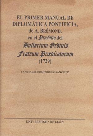 EL PRIMER MANUAL DE DIPLOMÁTICA PONTIFICIA, DE A. BRÉMOND, EN EL PRAEFATIO DEL