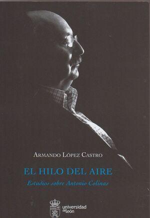 EL HILO DEL AIRE: ESTUDIOS SOBRE ANTONIO COLINAS