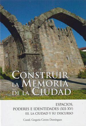 CONSTRUIR LA MEMORIA DE LA CIUDAD: ESPACIOS, PODERES E IDENTIDADES (XII-XV)