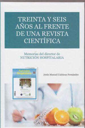 TREINTA Y SEIS AÑOS AL FRENTE DE UNA REVISTA CIENTÍFICA: MEMORIAS DEL DIRECTOR DE NUTRICIÓN HOSPITALARIA