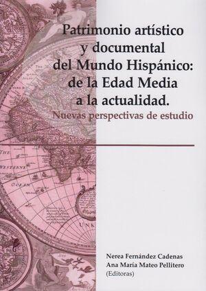 PATRIMONIO ARTÍSTICO Y DOCUMENTAL DEL MUNDO HISPÁNICO