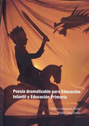 POESÍA DRAMATIZABLE PARA EDUCACIÓN INFANTIL Y EDUCACIÓN PRIMARIA