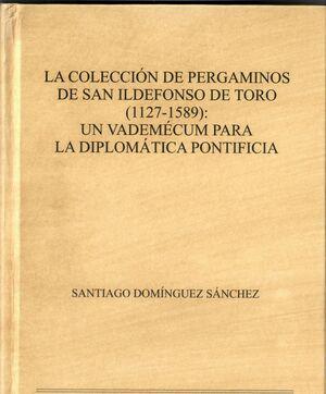 LA COLECCIÓN DE PERGAMINOS DE SAN ILDEFONSO DE TORO (1127-1589)