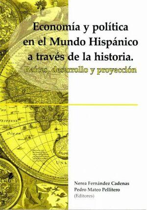 ECONOMÍA Y POLÍTICA EN EL MUNDO HISPÁNICO A TRAVÉS DE LA HISTORIA