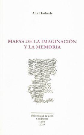 MAPAS DE LA IMAGINACIÓN Y LA MEMORIA