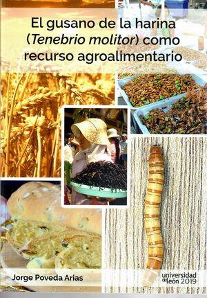 EL GUSANO DE LA HARINA (TENEBRIO MOLITOR) COMO RECURSO AGROALIMENTARIO