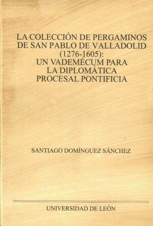 LA COLECCIÓN DE PERGAMINOS DE SAN PABLO DE VALLADOLID (1276-1605)