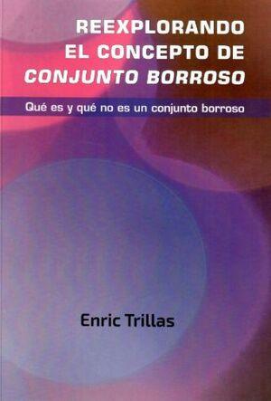 REEXPLORANDO EL CONCEPTO DE CONJUNTO BORROSO