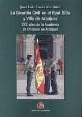 LA GUARDIA CIVIL EN EL REAL SITIO Y VILLA DE ARANJUEZ