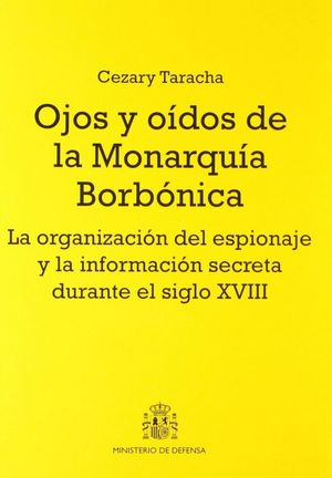 OJOS Y OÍDOS DE LA MONARQUÍA BORBÓNICA