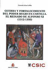 GUERRA Y FORTALECIMIENTO DEL PODER REGIO EN CASTILLA (1312-1350)