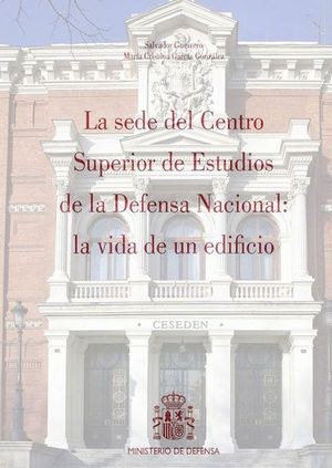 LA SEDE DEL CENTRO SUPERIOR DE ESTUDIOS DE LA DEFENSA NACIONAL
