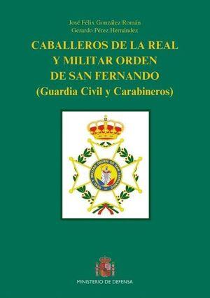CABALLEROS DE LA REAL Y MILITAR ORDEN DE SAN FERNANDO GUARDIA CIVIL Y CARABINEROS