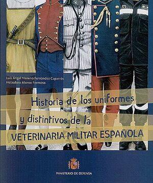 HISTORIA DE LOS UNIFORMES Y DISTINTIVOS DE LA VETERINARIA MILITAR ESPAÑOLA