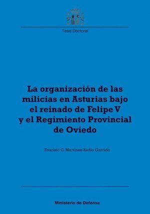 LA ORGANIZACIÓN DE LAS MILICIAS EN ASTURIAS BAJO EL REINADO DE FELIPE V Y EL REGIMIENTO PROVINCIAL D