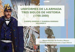 UNIFORMES DE LA ARMADA TRES SIGLOS DE HISTORIA (1700-2000) CUERPO GENERAL Y GUARDAMARINAS. VOLÚMEN I