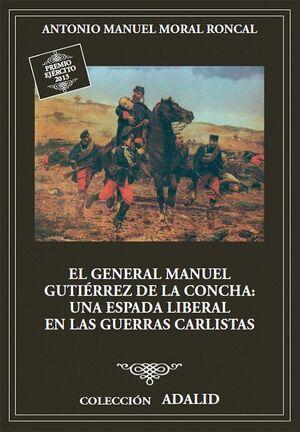 EL GENERAL MANUEL GUTIÉRREZ DE LA CONCHA, UNA ESPADA LIBERAL EN LAS GUERRAS CARLISTAS