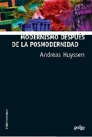 MODERNISMO DESPUÉS DE LA POSMODERNIDAD