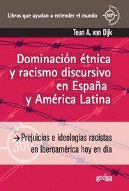 DOMINACIÓN ÉTNICA Y RACISMO DISCURSIVO EN ESPAÑA Y AMERICA LATINA