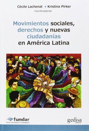 MOVIMIENTOS SOCIALES, DERECHOS Y NUEVAS CIUDADANAS AMÉRICA LATINA