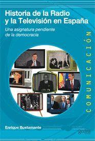 HISTORIA DE LA RADIO Y LA TELEVISIÓN EN ESPAÑA