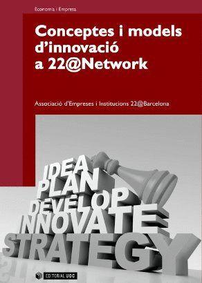CONCEPTES I MODELS D'INNOVACIÓ A 22@NETWORK