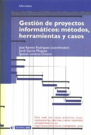 GESTIÓN DE PROYECTOS INFORMÁTICOS: MÉTODOS, HERRAMIENTAS Y CASOS
