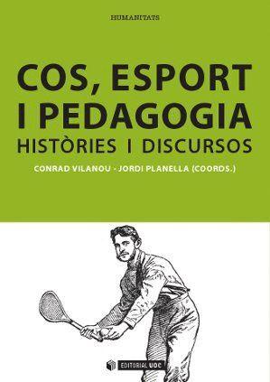 COS, ESPORT I PEDAGOGIA: HISTÒRIES I DISCURSOS