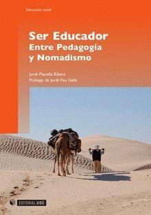 SER EDUCADOR. ENTRE PEDAGOGÍA Y NOMADISMO