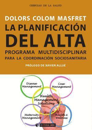LA PLANIFICACIÓN DEL ALTA. PROGRAMA MULTIDISCIPLINAR PARA LA COORDINACIÓN SOCIOS