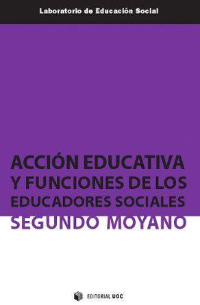ACCIÓN EDUCATIVA Y FUNCIONES DE LOS EDUCADORES SOCIALES