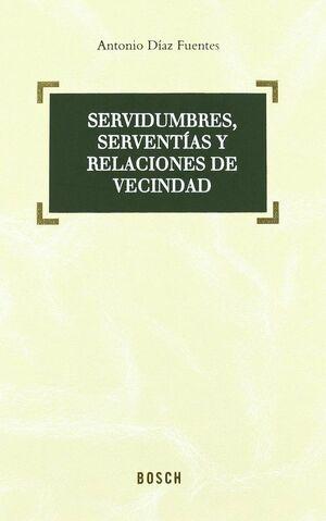 SERVIDUMBRES, SERVENTÍAS Y RELACIONES DE VECINDAD