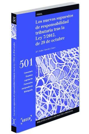 LOS NUEVOS SUPUESTOS DE RESPONSABILIDAD TRIBUTARIA TRAS LA LEY 7/2012, DE 29 DE OCTUBRE