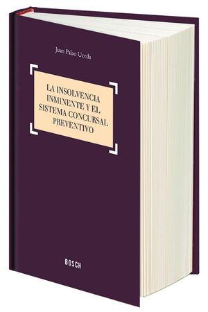 LA INSOLVENCIA INMINENTE Y EL SISTEMA CONCURSAL PREVENTIVO