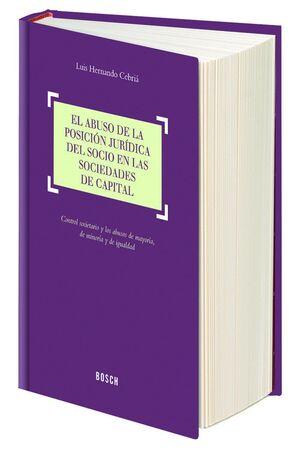 EL ABUSO DE LA POSICIÓN JURDICA DEL SOCIO EN LAS SOCIEDADES DE CAPITAL CONTROL SOCIETARIO Y ABUSOS