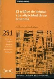 TRAFICO DE DROGAS Y LA ATIPICIDAD DE SU TENENCI, EL COMENTARIO, ESQUEMA, LEGISLACION, FORMULARIOS, J