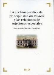 DOCTRINA JURIDICA DEL PRINCIPIO NON BIS IN IDEM, LA ..DE SUJECIONES ESPECIALES, LA.