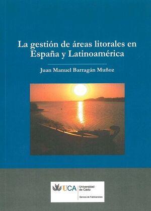 GESTIÓN DE LAS ÁREAS LITORALES EN ESPAÑA Y LATINOAMÉRICA, LA