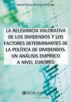 RELEVANCIA VALORATIVA DE LOS DIVIDENDOS Y LOS FACTORES DETERMINANTES DE LA POLÍTICA DE DIVIDENDOS.