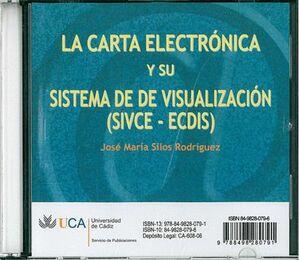 CARTA ELECTRÓNICA Y SU SISTEMA DE VISUALIZACIÓN (SIVCE-ECDIS)