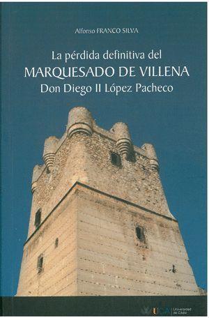 PÉRDIDA DEFINITIVA DEL MARQUESADO DE VILLENA, LA