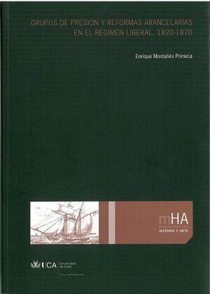 GRUPOS DE PRESIÓN Y REFORMAS ARANCELARIAS EN EL RÉGIMEN LIBERAL (1820-1869)