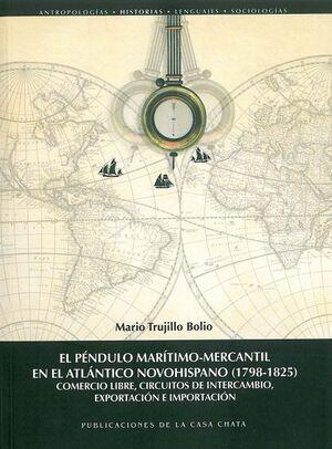 EL PÉNDULO MARÍTIMO-MERCANTIL EN EL ATLÁNTICO NOVOHISPANO (1798-1825)
