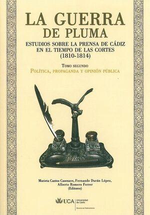 GUERRA DE PLUMA II ESTUDIOS SOBRE LA PRENSA DE CÁDIZ EN EL TIEMPO DE LAS CORTES (1819-1814). POLTI